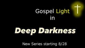 Gospel Light in Deep Darkness_new_series